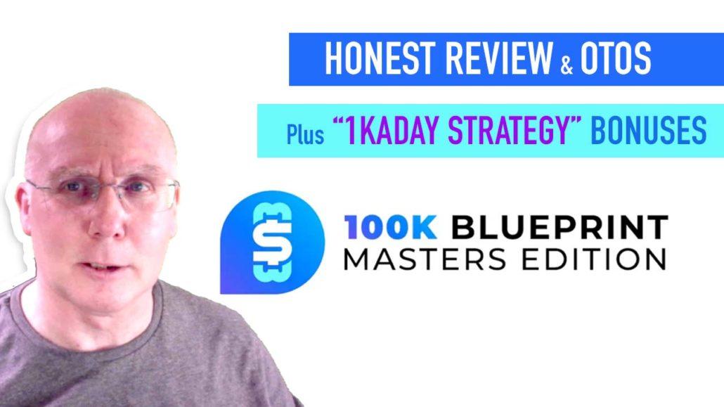 100k Blueprint Masters Edition Review OTOs Bonuses