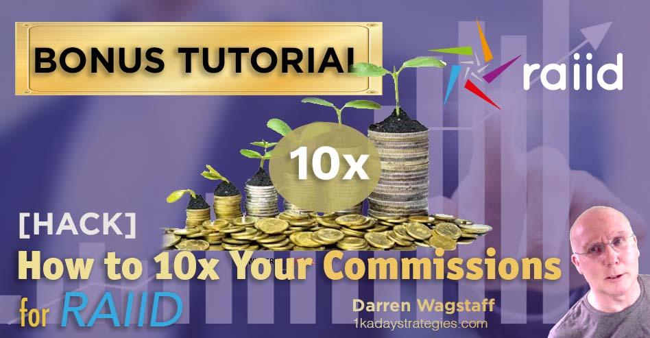 Bonus 10x Commissions for RAIID