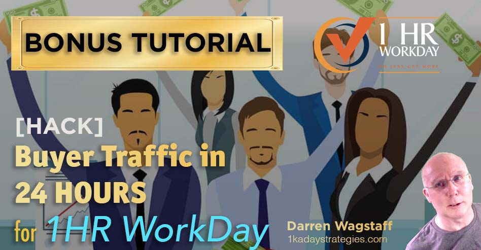 1hr WorkDay Buyer Traffic Bonus