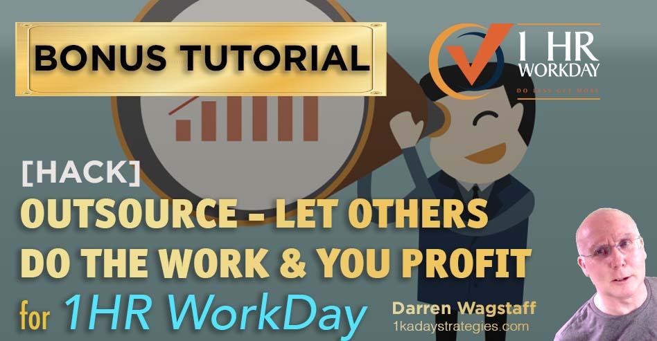 1hr WorkDay Outsource Profits Bonus